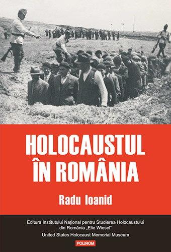 Holocaustul in Romania - Radu Ioanid