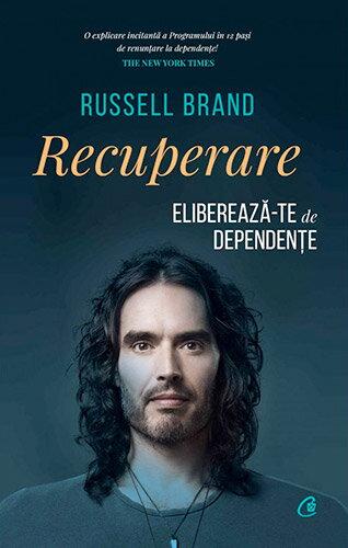 Recuperare. Elibereaza-te de dependenta - Russell Brand