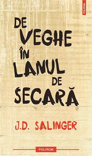 De veghe in lanul cu secara - J.D. Salinger