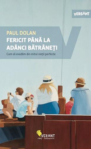 Fericit pana la adanci batraneti - Paul Dolan
