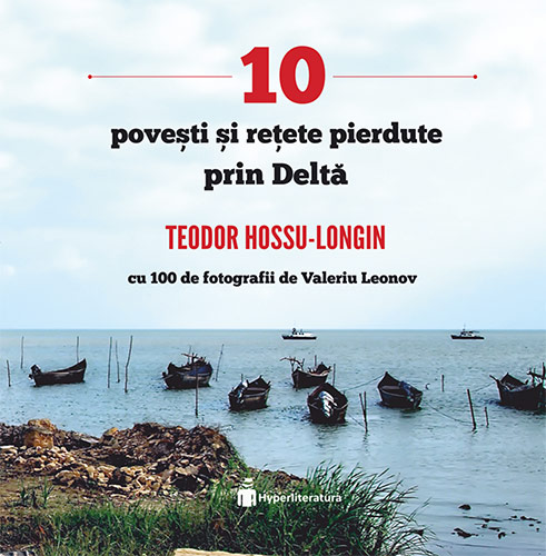 10 povesti si retete pierdute prin delta - Teodor Hossu-Longin