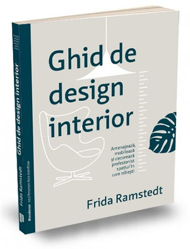 Ghid de design interior - Frida Ramstedt